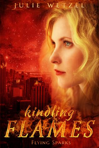 Flying Sparks (Kindling Flames, #2)  by  Julie Wetzel