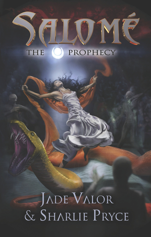 Salomé Book 1: The Prophecy  by  Jade Valor