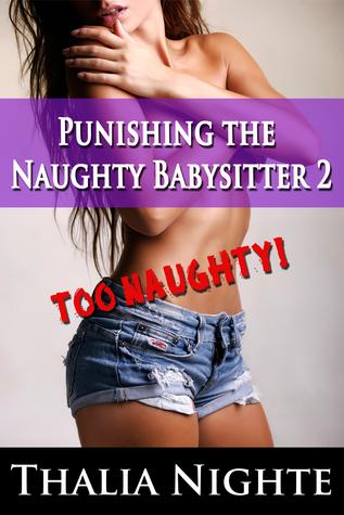 Punishing the Naughty Babysitter 2 Thalia Nighte