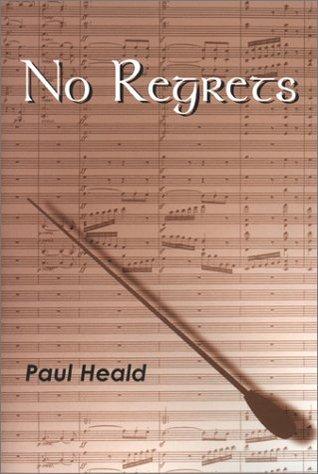 No Regrets  by  Paul  Heald