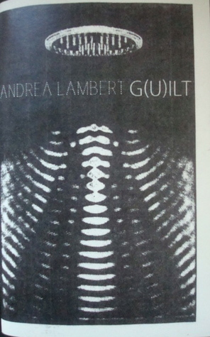 G(u)ilt  by  Andrea Lambert
