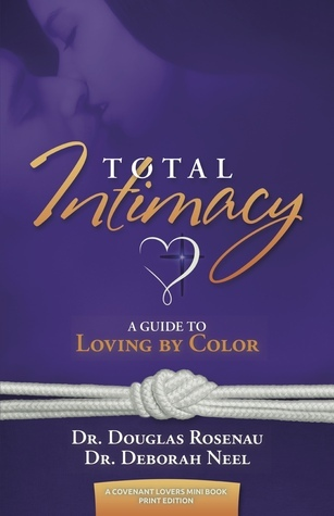 Total Intimacy: A Guide to Loving Color by Douglas Rosenau