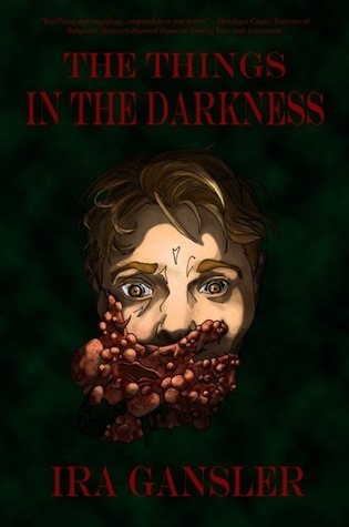 The Things in the Darkness  by  Ira Gansler
