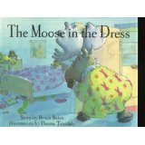 The Moose in the Dress  by  Bruce Balan