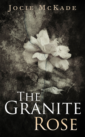 The Granite Rose  by  Jocie McKade