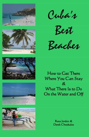 Cubas Best Beaches  by  Rosa Jordan