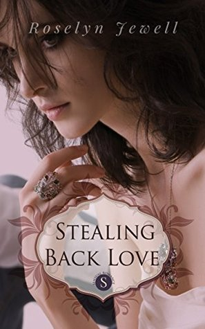 Stealing Back Love Roselyn Jewell