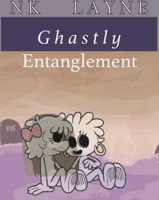 Ghastly Entanglement NK Layne