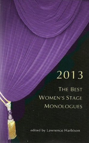 The Best Womens Stage Monologues 2013 Lawrence Harbison
