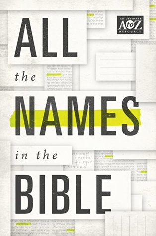 All the Names in the Bible (A to Z Series)  by  Thomas Nelson