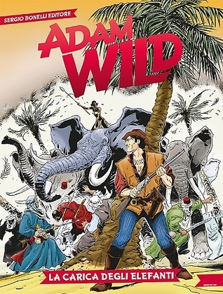 Adam Wild n. 2: La carica degli elefanti Gianfranco Manfredi