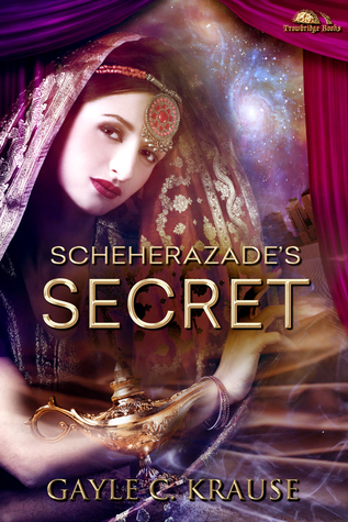 Scheherazades Secret  by  Gayle C. Krause
