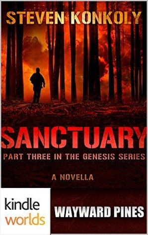 Wayward Pines: SANCTUARY (Kindle Worlds Novella) (The Genesis Series Book 3)  by  Steven Konkoly