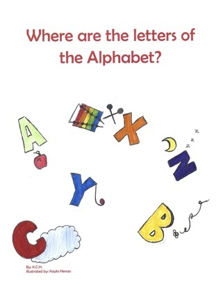 Where are the Letters of the Alphabet?  by  K.C.H.