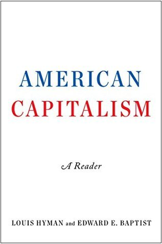 American Capitalism: A Reader Louis Hyman