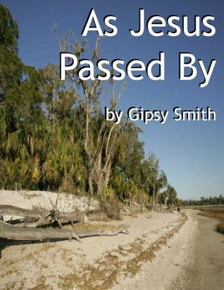 Gypsy Smith, His Life and Work  by  Gipsy Smith