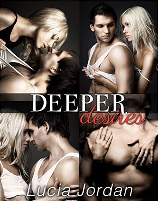 Deeper Desires - Complete Series Lucia Jordan