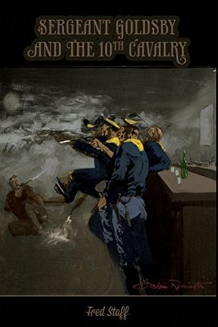 Sergeant Goldsby and the 10th Cavalry  by  Fred Staff