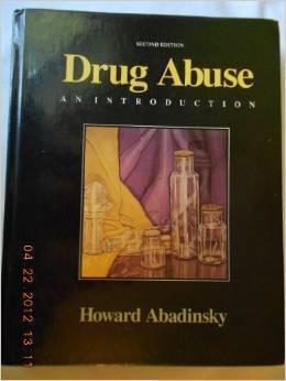 Drug Abuse: An Introduction  by  Howard Abadinsky