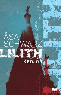 Lilith i kedjor  by  Åsa Schwarz