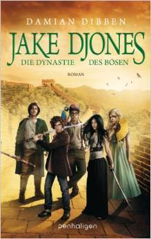 Die Dynastie des Bösen (Jake Djones, #3) Damian Dibben
