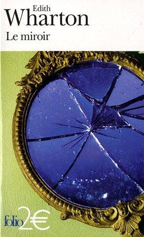 Le miroir / Miss Mary Pask  by  Edith Wharton