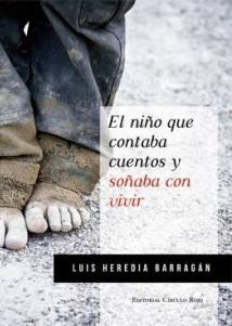 El niño que contaba cuentos y soñaba con vivir  by  Luis Heredia Barragán