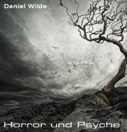 Horror und Psyche Band 1  by  Daniel Wilde