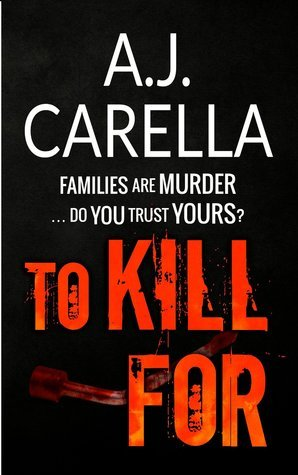 To Kill For (The McKays, #1) A.J. Carella
