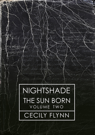 The Sun Born: Nightshade  by  Cecily Flynn