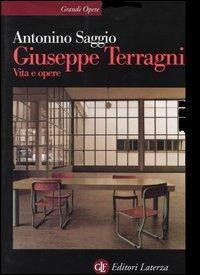 Giuseppe Terragni. Vita e opere Antonino Saggio