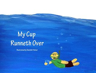 My Cup Runneth Over: Illustrated Bible Verses Danielle Palmer