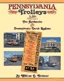 Pennsylvania Trolleys In Color Volume 1: The Anthracite and Pennsylvania Dutch Regions William D. Volkmer