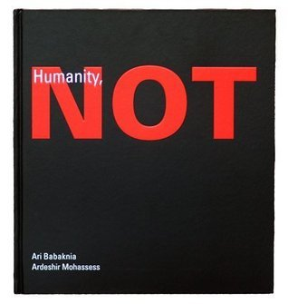 Humanity, Not  by  Ari Babaknia