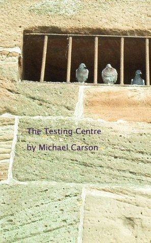 The Testing Centre (Sidestroke Free Press Book 8)  by  Michael Carson