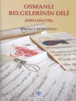 Osmanlı Belgelerinin Dili Mübahat S. Kütükoğlu