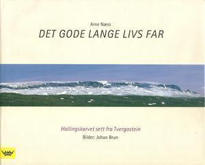 Det gode lange livs far - Hallingskarvet sett fra Tvergastein Arne Næss