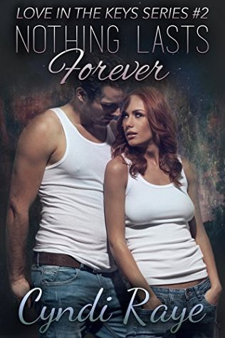 Nothing Lasts Forever (Nothing Waits Forever, #2)  by  Cyndi Raye