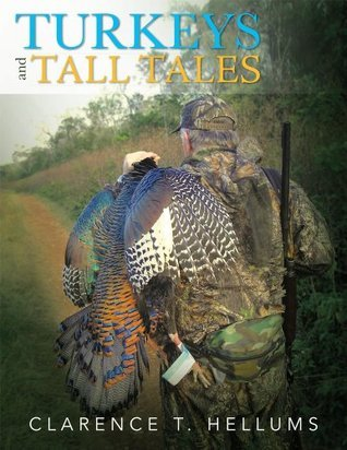 Turkeys and Tall Tales  by  Clarence T. Hellums