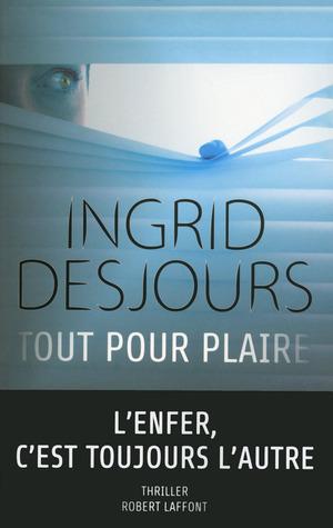 Tout Pour plaire Ingrid Desjours