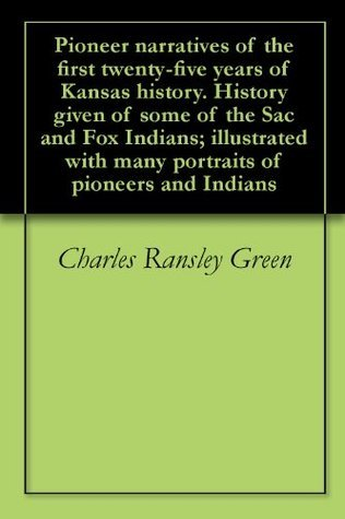 Sac and Fox Indians in Kansas. Mokohokos stubbornness. Some history of the band of Indians who staid behind their tribe 16 yrs. as given  by  pioneers by Charles Ransley Green