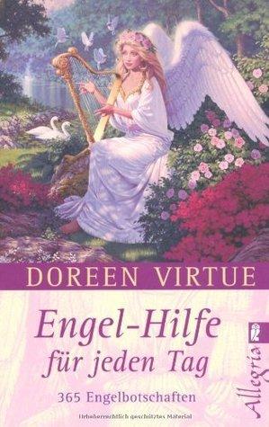 Engel-Hilfe für jeden Tag: 365 Engelbotschaften  by  Doreen Virtue