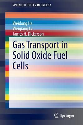 Gas Transport in Solid Oxide Fuel Cells Weidong He