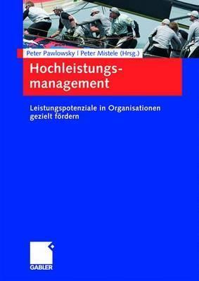Faktoren Des Verlasslichen Handelns: Leistungspotenziale Von Organisationen in Hochrisikoumwelten Peter Mistele