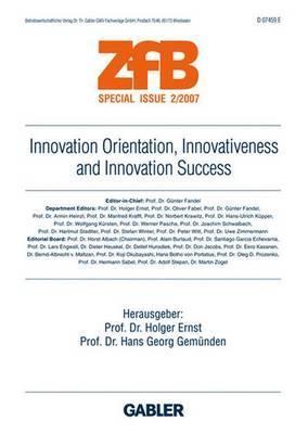 Innovation Orientation, Innovativeness and Innovation Success Holger Ernst