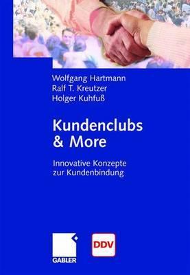 Kundenclubs & More: Innovative Konzepte Zur Kundenbindung Wolfgang Hartmann