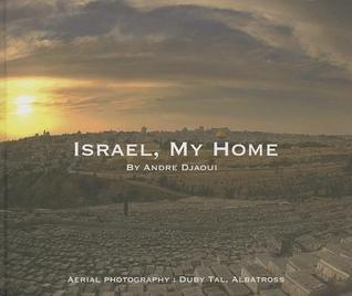 Israel My Home  by  Andre Djaoui