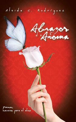 Abrazos de Aroma Aleida C Rodriguez