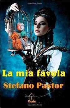 La mia favola  by  Stefano Pastor