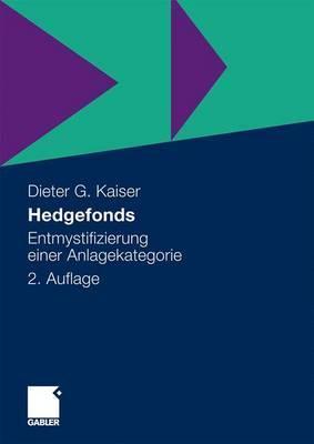 Der Lebenszyklus Von Hedgefonds: Grundlagen, Modellierung Und Empirische Evidenz  by  Dieter G. Kaiser